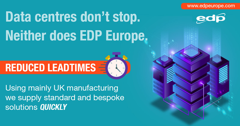 Data Centres don't stop. Neither does EDP Europe. Reduced Leadtimes using UK manufacturing